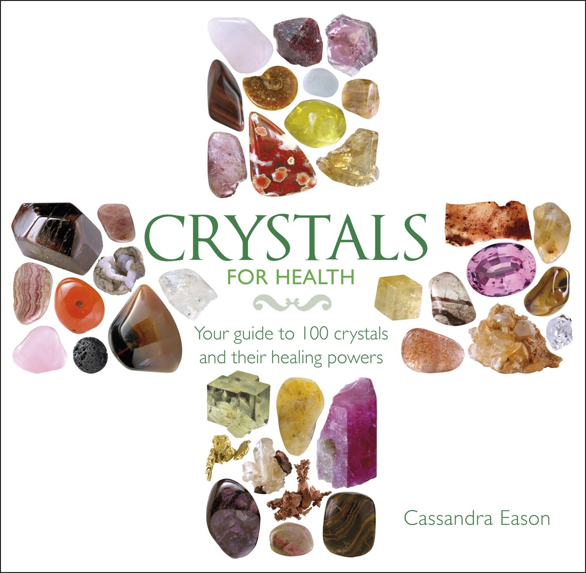 Crystals for Health: Your Guide to 100 Crystals and Their Healing Powers PDF