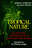 Tropical Nature: Life and Death in the Rain Forests of Central and