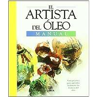 El Artista del Oleo: Guía Práctica para Aprender