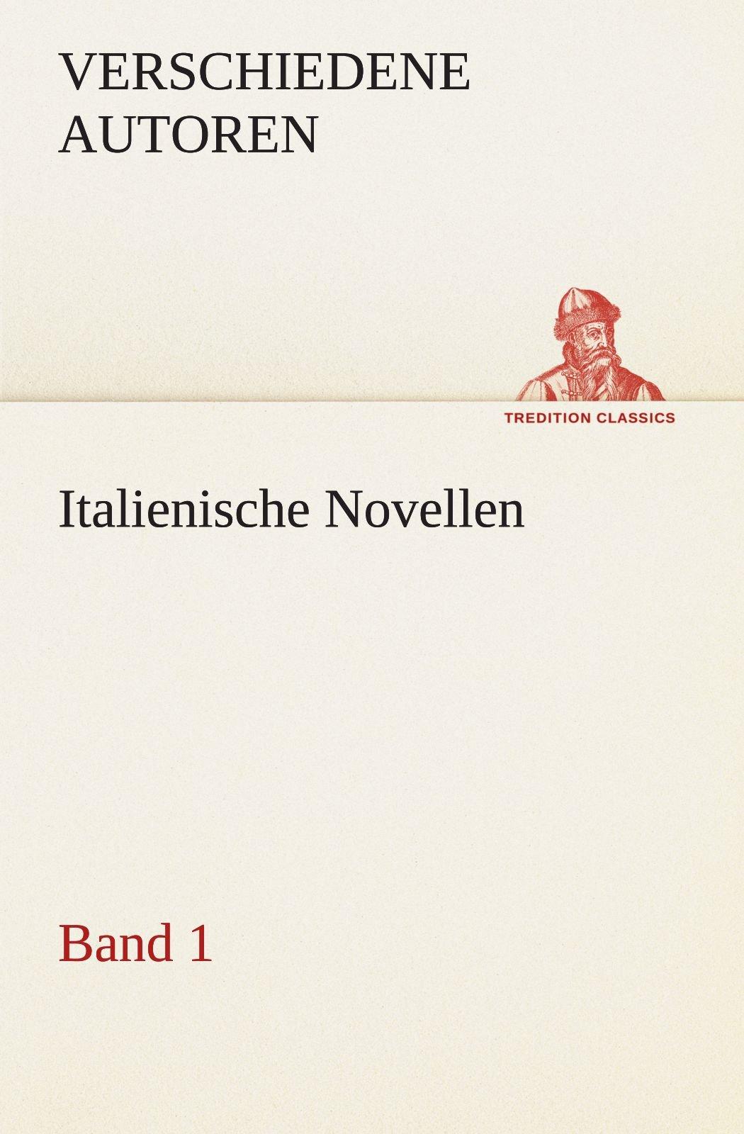 Read Online Italienische Novellen: Band 1 (TREDITION CLASSICS) (German Edition) pdf