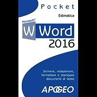 Word 2016: scrivere, redazionare, formattare e stampare documenti di testo (Lavorare con Word Vol. 1)