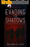EVADING THE SHADOWS: A fictional spy thriller set during the Mahabharata