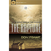 The Rapture: The Blessed Hope of the Church (The Last Days Series)
