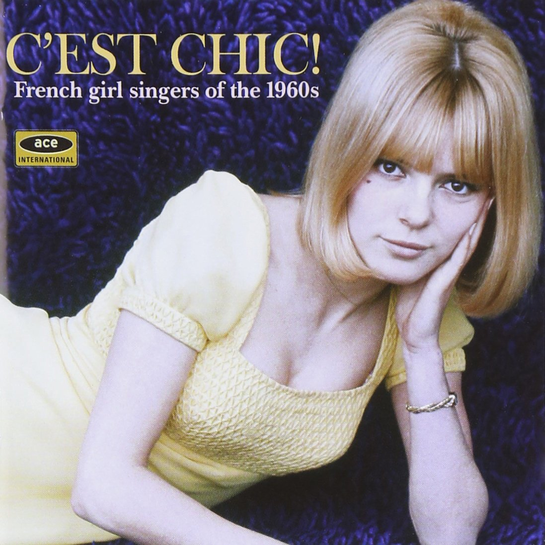 C'est Chic! French Girl Singers of the 1960s by Ace (Label)