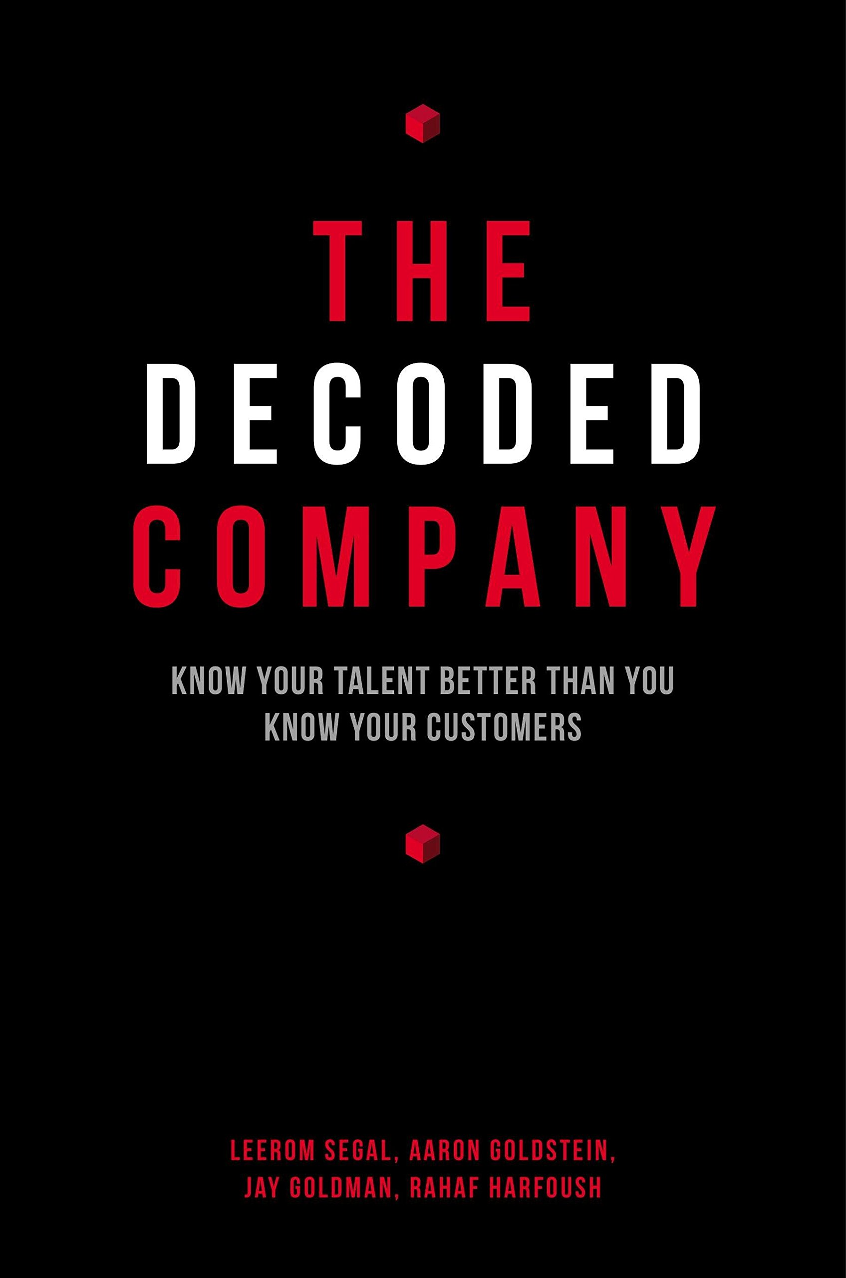 The decoded company know your talent better than you know your the decoded company know your talent better than you know your customers leerom segal aaron goldstein jay goldman rahaf harfoush 9781591847144 malvernweather Image collections