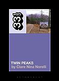 Angelo Badalamenti's Soundtrack from Twin Peaks (33 1/3)