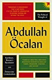 The Political Thought of Abdullah Öcalan: Kurdistan, Women's Revolution and Democratic Confederalism
