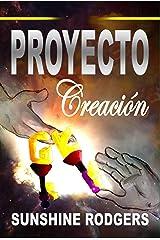 Proyecto Creación (Spanish Edition) Kindle Edition