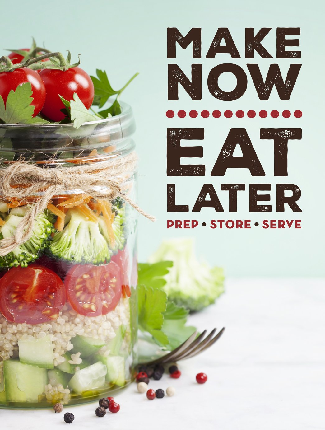 Download Make Now, Eat Later: Prep, Store, Serve ebook