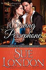 Saving Persephone (The Haberdashers Series Book 4) Kindle Edition
