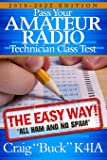 Technician Class 2018-2022: Pass Your Amateur Radio Technician Class Test - The Easy Way (EasyWayHamBooks)