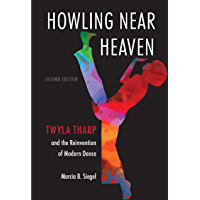 Howling Near Heaven: Twyla Tharp and the Reinvention of Modern Dance book cover