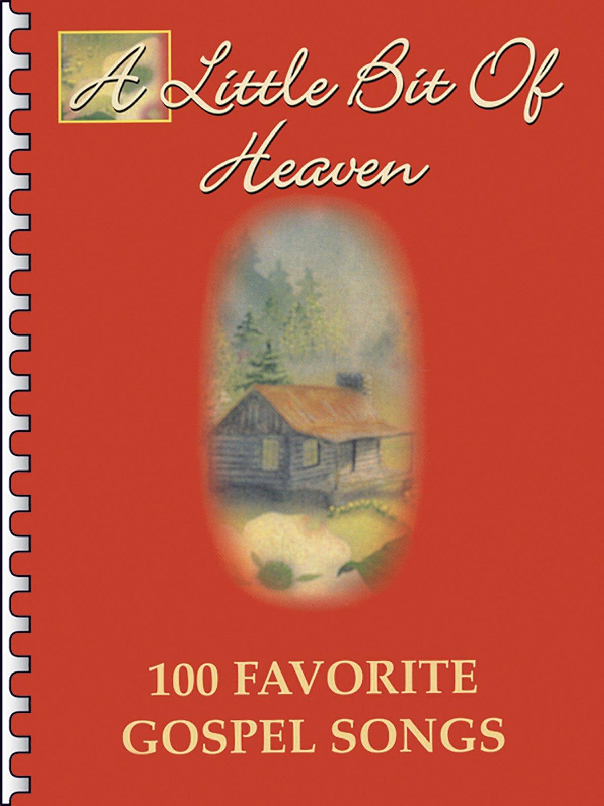 A Little Bit of Heaven: 100 Favorite Gospel Songs