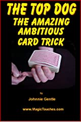 THE TOP DOG - Ambitious Card Trick (Magic Card Tricks Book 10) Kindle Edition