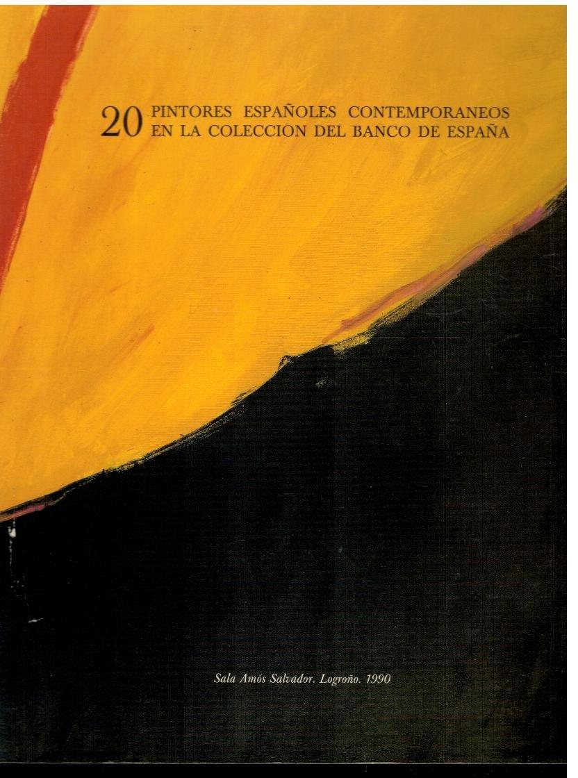 20 PINTORES ESPAÑOLES EN LA COLECCIÓN DEL BANCO DE ESPAÑA. Exposición en la Sala Amós Salvador de Logroño, en 1990.: Amazon.es: Bonet, Juan Manuel.: Libros