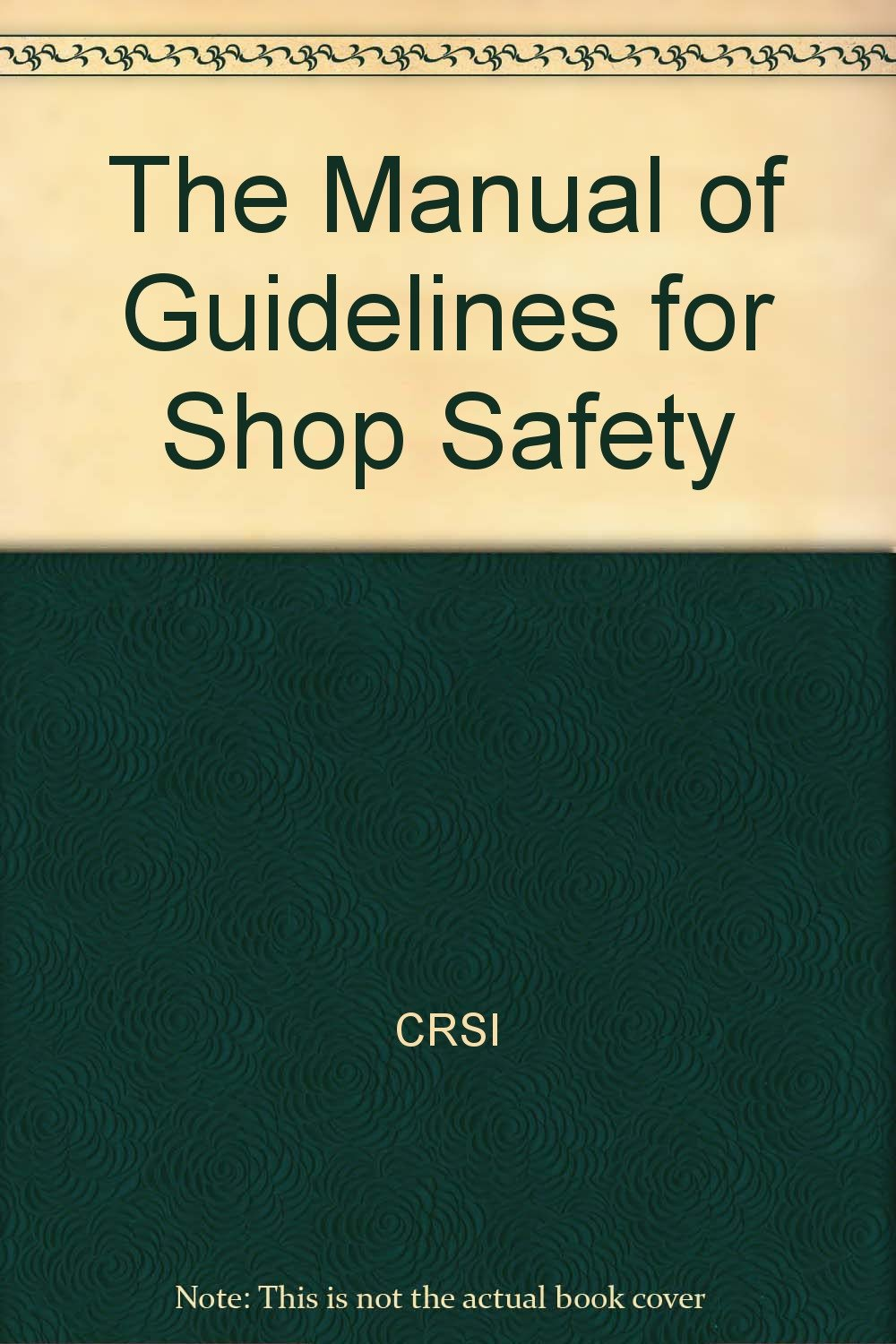 The Manual of Guidelines for Shop Safety pdf
