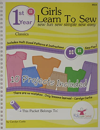 Amazon Kids Can Sew Girls Learn To Sew 1st Year Sewing Pattern