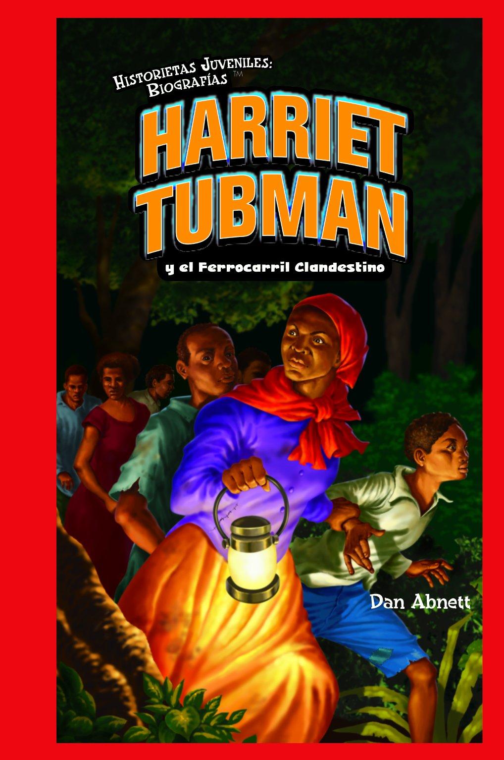 Harriet Tubman y el Ferrocarril Clandestino / Harriet Tubman and the Underground Railroad (Historietas Juveniles: Biografias/ Jr. Graphic Biographies) (Spanish Edition)