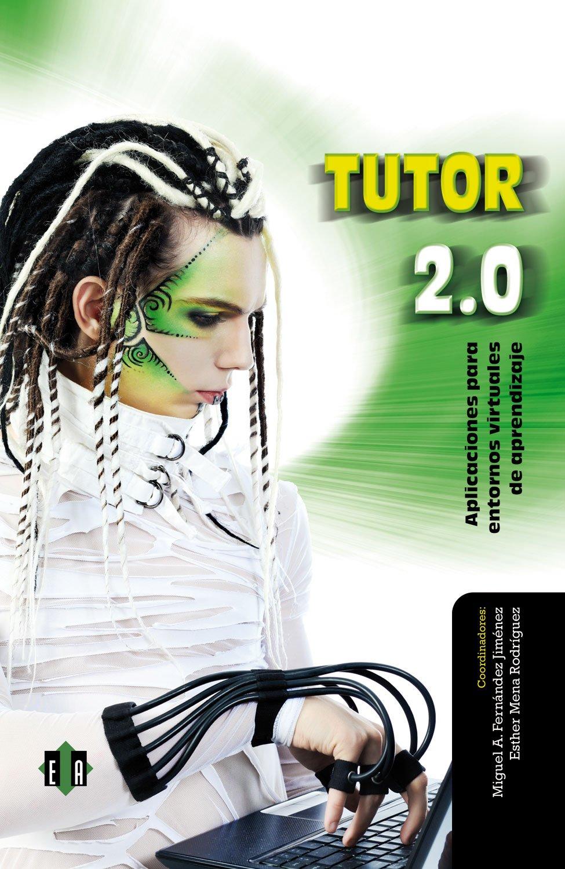 Read Online Tutor 2.0: Aplicaciones para entornos virtuales de aprendizaje (Spanish Edition) pdf
