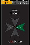 BRAT - An FBoM Novella