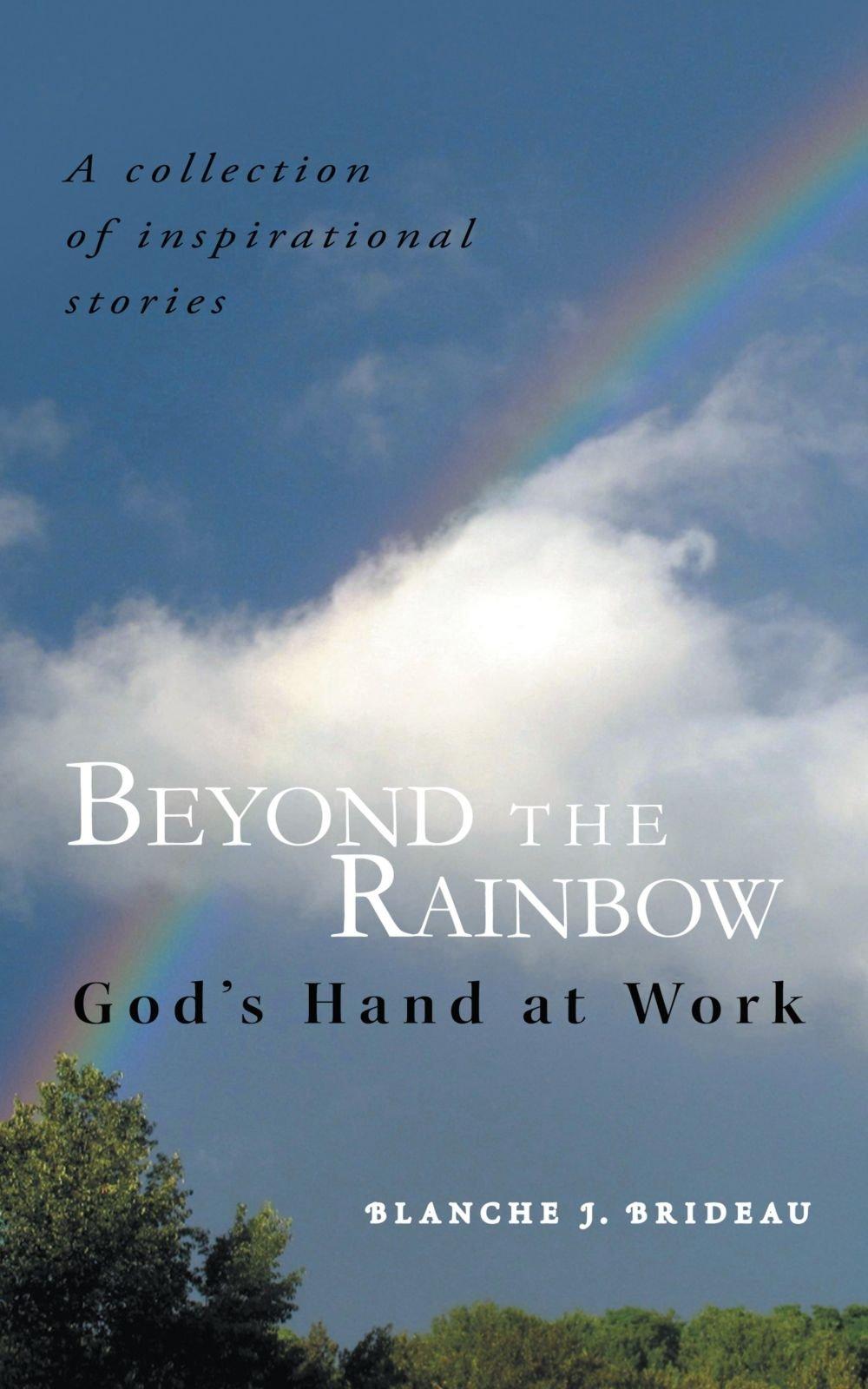 Beyond The Rainbow: God's Hand At Work pdf epub