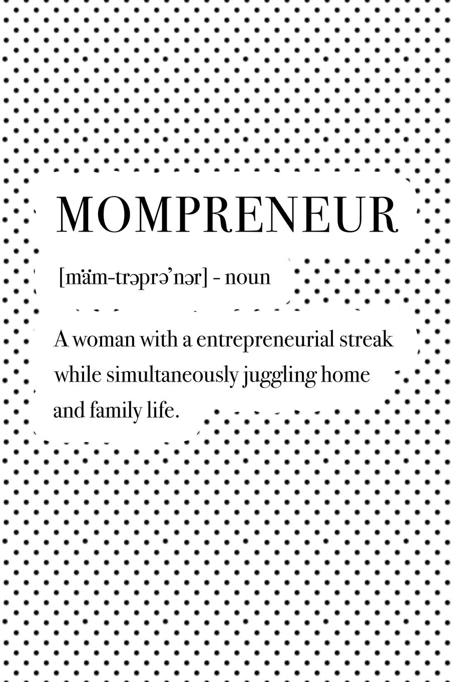 Buy Mompreneur A Woman With A Entrepreneurial Streak While Simultaneously Juggling Home And Family Life A 6x9 Inch Matte Softcover Journal Notebook With Funny Dictionary Word Definition Cover Slogan Book Online