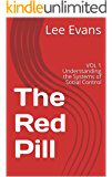 The Red Pill: VOL 1 Understanding the Systems of Social Control (Volume)