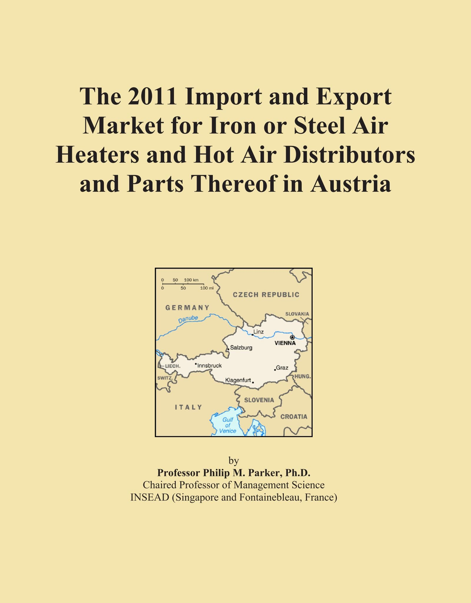 The 2011 Import and Export Market for Iron or Steel Air Heaters and Hot Air Distributors and Parts Thereof in Austria PDF