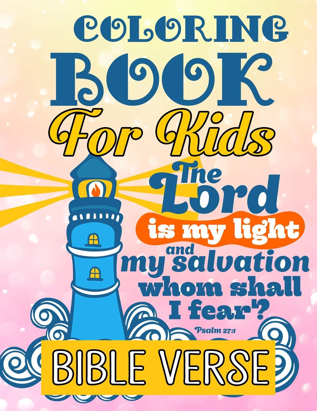 - Bible Verse Coloring Book For Kids: A Christian Coloring Book