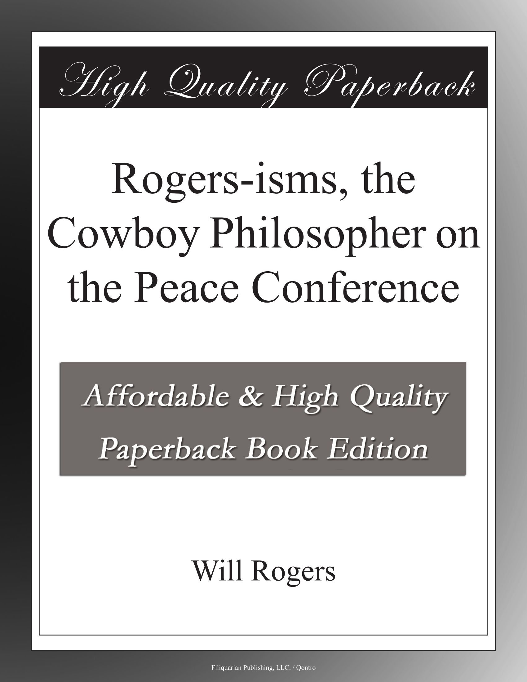 Read Online Rogers-isms, the Cowboy Philosopher on the Peace Conference pdf