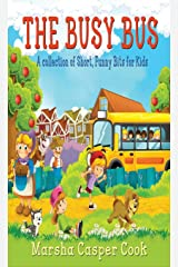 The Busy Bus: A Collection of Short Children's Poems Kindle Edition