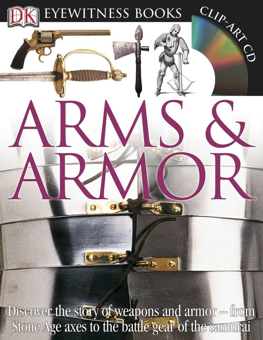 Arms and Armor (DK Eyewitness Books)