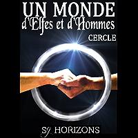 Un monde d'Elfes et d'Hommes 6. CERCLE (French Edition)