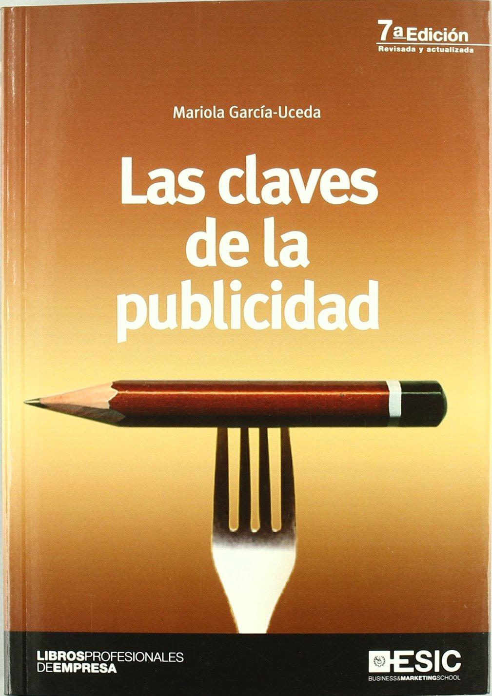 Las claves de la publicidad (Libros profesionales): Amazon.es: Mariola García-Uceda: Libros