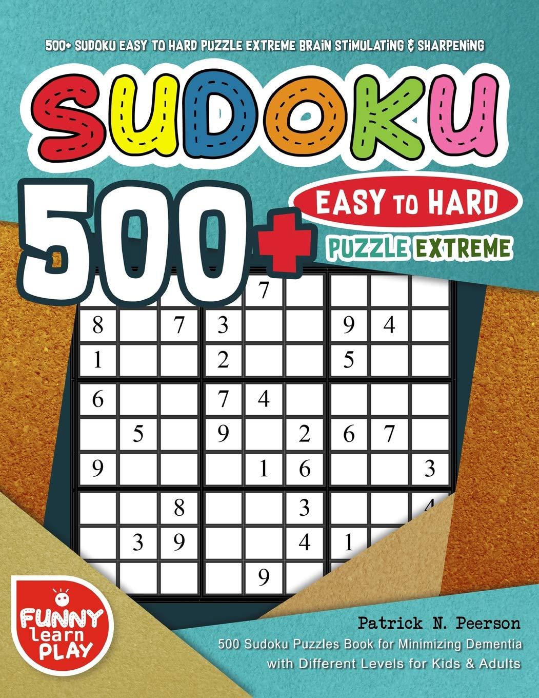 Download 500+ Sudoku Easy to Hard Puzzle Extreme Brain Stimulating & Sharpening: 500 Sudoku Puzzles Book for Minimizing Dementia with Different Levels for Kids ... (Sudoku Puzzles Books Large Print) (Volume 5) pdf