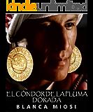 El cóndor de la pluma dorada (Spanish Edition)