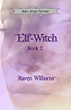 Elf-Witch (Realm Jumper Chronicles Book 2)