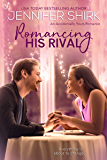 Romancing His Rival (Accidentally Yours Book 3)
