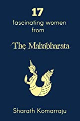 17 Fascinating Women from The Mahabharata Kindle Edition