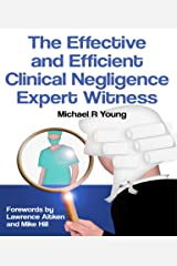The Effective and Efficient Clinical Negligence Kindle Edition