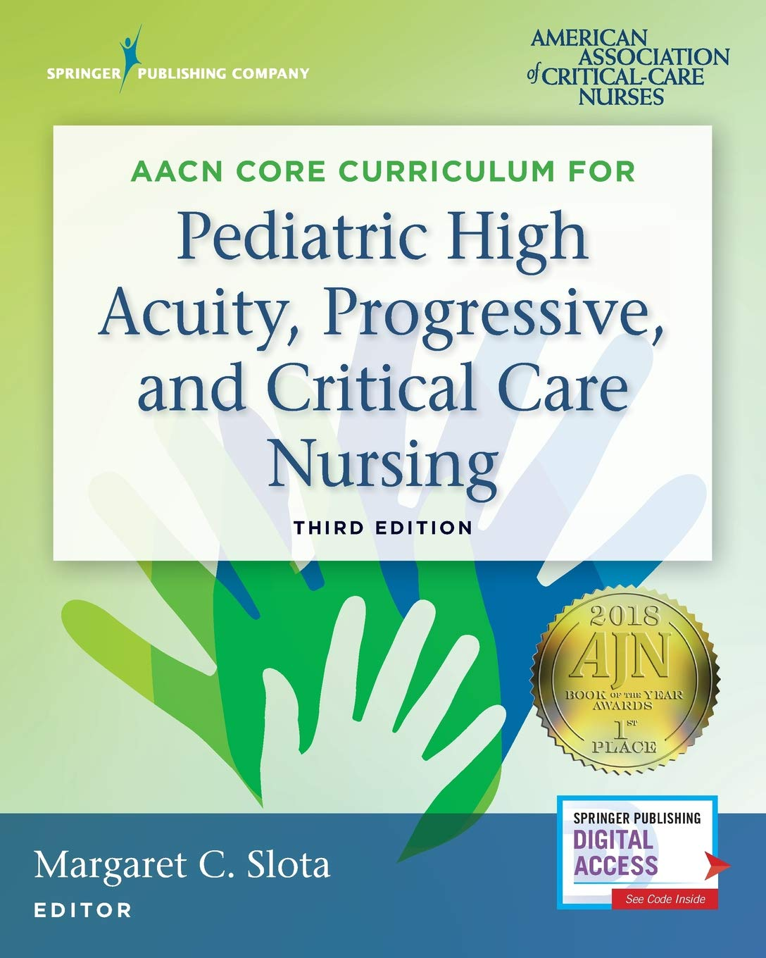 AACN Core Curriculum for Pediatric High Acuity, Progressive, and Critical Care Nursing, Third Edition by Springer Publishing Company