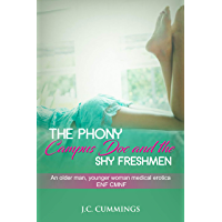 The Phony Campus Doc and the Shy Freshmen: An Older Man Younger Woman Medical Erotica ENF CMNF (Shy Women, Maximum Embarrassment Book 4) (English Edition)