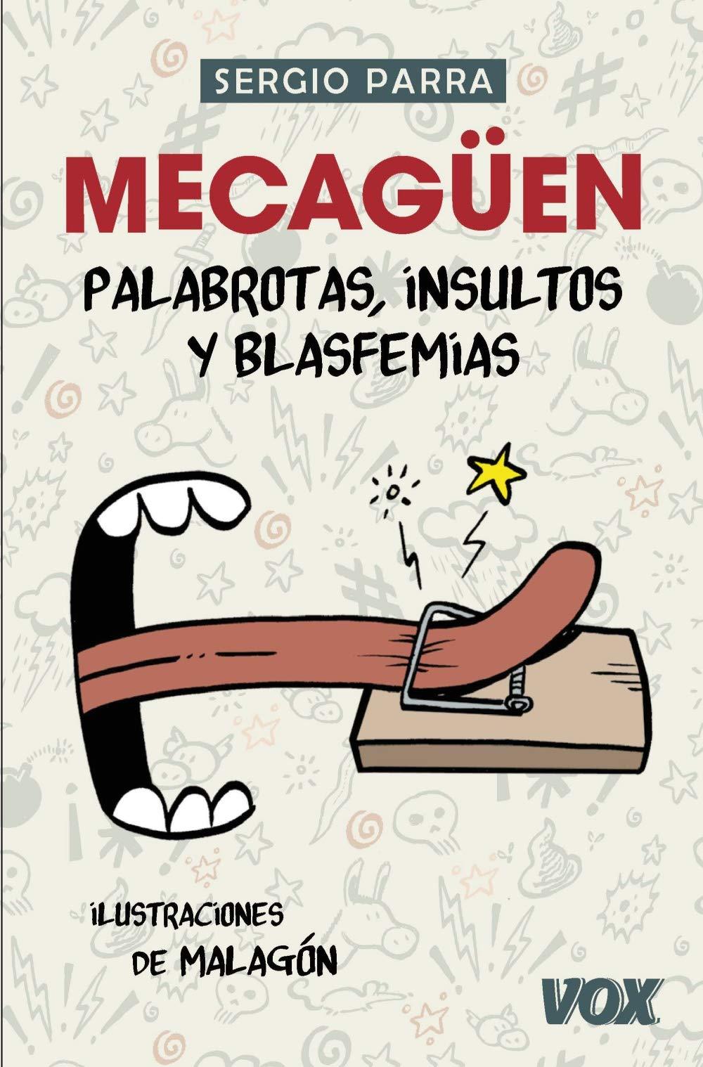 ¡Mecagüen! Palabrotas, insultos y blasfemias (Vox - Lengua Española)