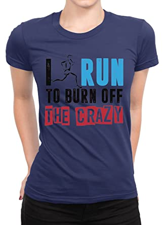 I Run to Burn OFF THE CRAZY camiseta mujer camiseta de corte ...