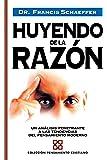 Huyendo de La Razón (Spanish Edition)