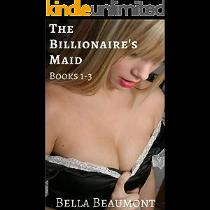 The Billionaire's Maid : Bundle: Books 1-3