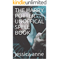 THE HARRY POTTER UNOFFICAL  SPELL  BOOK (English Edition)