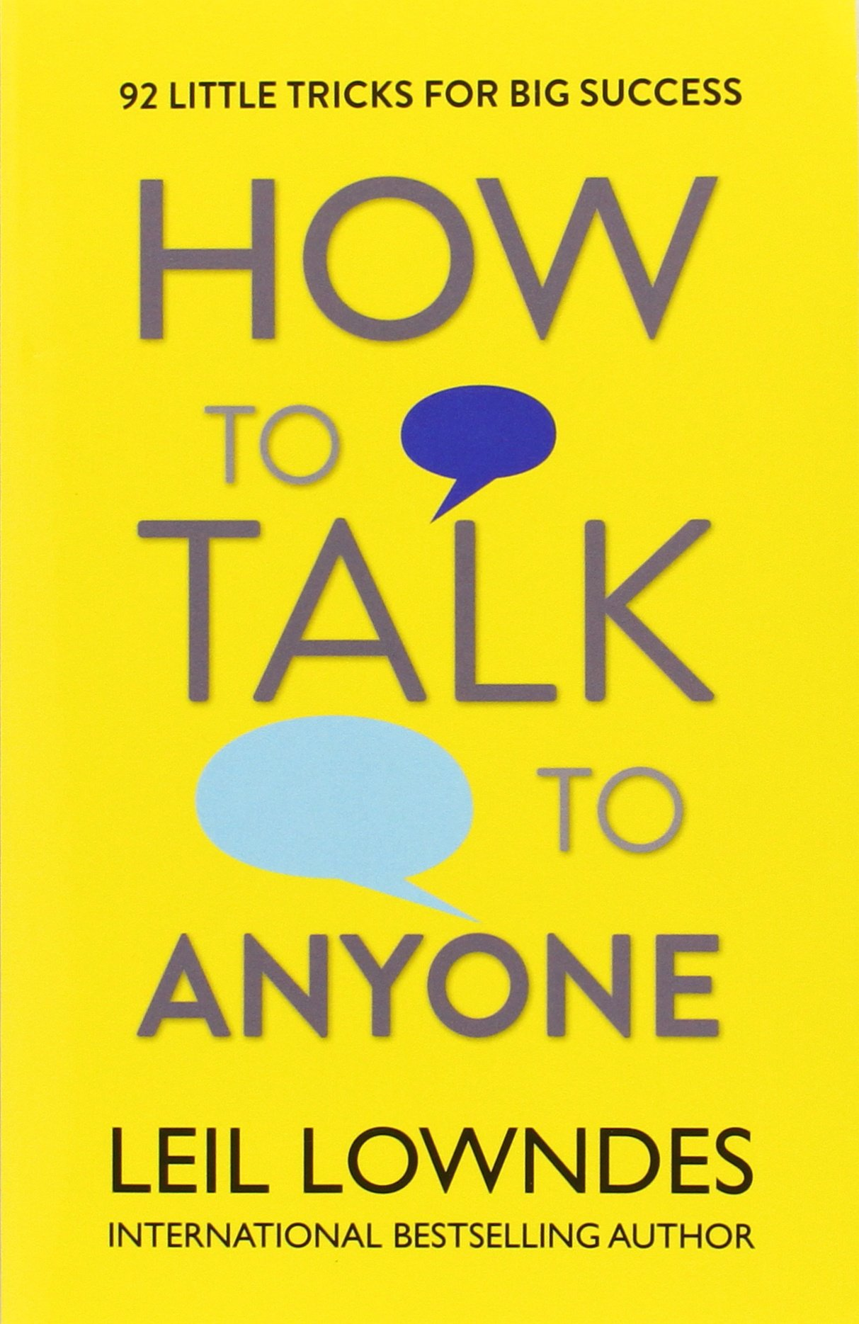 How to Talk to Anyone: 92 Little Tricks For Big Success In R...
