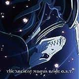 TVアニメーション「魔法使いの嫁」オリジナルサウンドトラック