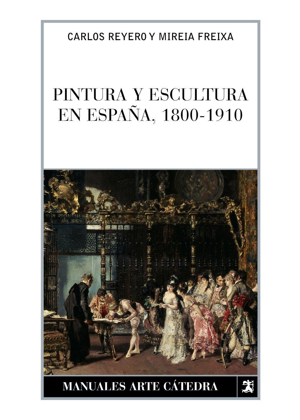 Pintura y escultura en España, 1800-1910 Manuales Arte Cátedra ...